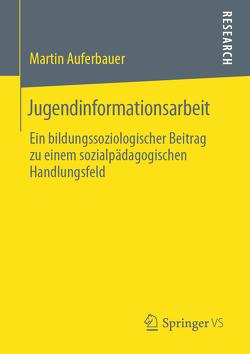 Jugendinformationsarbeit von Auferbauer,  Martin