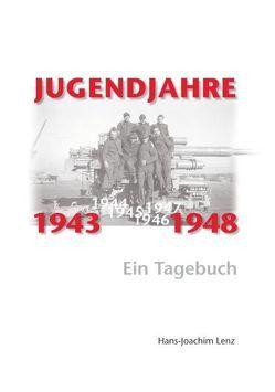 Jugendjahre 1943 – 1948 von Lenz,  Hans-Joachim