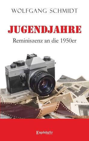 Jugendjahre – Reminiszenz an die 1950er von Schmidt,  Wolfgang