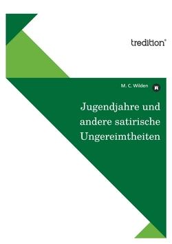 Jugendjahre und andere satirische Ungereimtheiten von Pirschalawa,  Tamara, Wilden,  M. C.