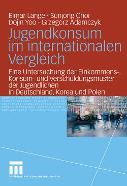 Jugendkonsum im internationalen Vergleich von Adamczyk,  Grzegorz, Choi,  Sunjong, Lange,  Elmar, Yoo,  Dojin