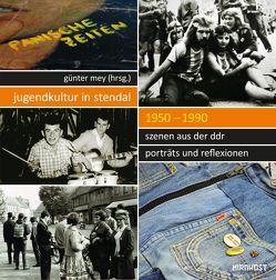 Jugendkultur in Stendal: 1950-1990 von Hahn,  Anne, Janssen,  Wiebke, Mey,  Günter, Rauhut,  Michael, Werner,  Sven, Zaddach,  Wolf-Georg
