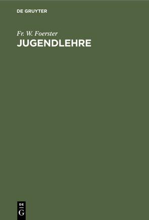 Jugendlehre von Foerster,  Fr. W.