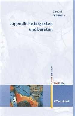 Jugendliche begleiten und beraten von Langer,  Inghard, Langer,  Stefan