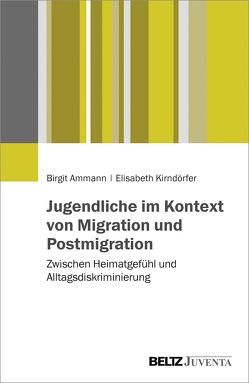 Jugendliche im Kontext von Migration und Postmigration von Ammann,  Birgit, Kirndörfer,  Elisabeth