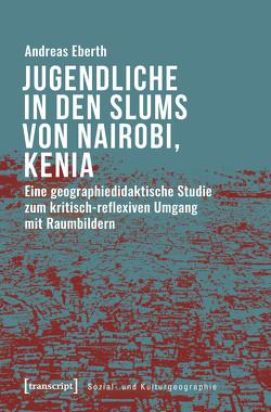 Jugendliche in den Slums von Nairobi, Kenia von Eberth,  Andreas