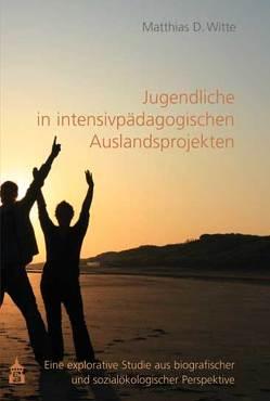 Jugendliche in intensivpädagogischen Auslandsprojekten von Witte,  Matthias D