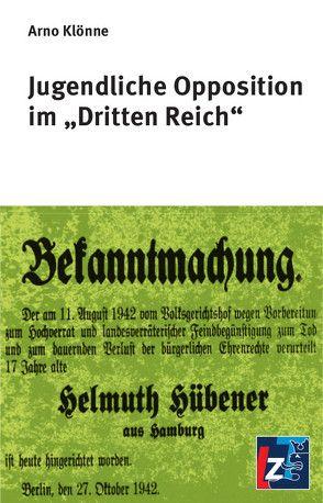 """Jugendliche Opposition im """"Dritten Reich"""" von Klönne,  Arno"""