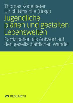 Jugendliche planen und gestalten Lebenswelten von Ködelpeter,  Thomas, Nitschke,  Ulrich