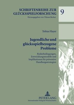 Jugendliche und glücksspielbezogene Probleme von Hayer,  Tobias