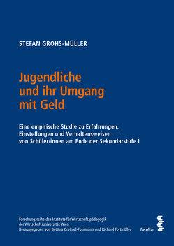 Jugendliche und ihr Umgang mit Geld von Grohs-Müller,  Stefan