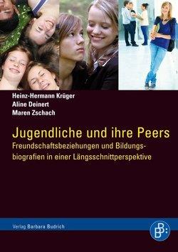 Jugendliche und ihre Peers von Deinert,  Aline, Krüger,  Heinz Hermann, Zschach,  Maren