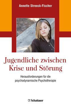 Jugendliche zwischen Krise und Störung von Streeck-Fischer,  Annette