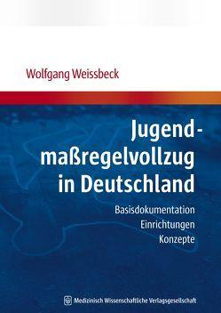 Jugendmaßregelvollzug in Deutschland von Weissbeck,  Wolfgang