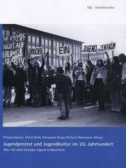 Jugendprotest und Jugendkultur im 20. Jahrhundert von Gassert,  Philipp, Nieß,  Ulrich