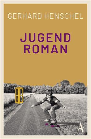 Jugendroman von Henschel,  Gerhard