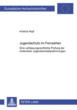 Jugendschutz im Fernsehen von Hopf,  Kristina