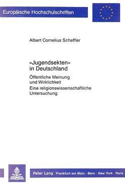 «Jugendsekten» in Deutschland von Scheffler,  Albert