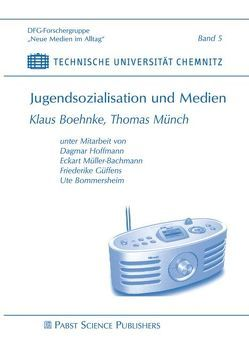 Jugendsozialisation und Medien von Boehnke,  Klaus, Münch,  Thomas