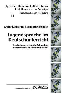 Jugendsprache im Deutschunterricht von Baradaranossadat,  Anka