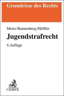 Jugendstrafrecht von Bannenberg,  Britta, Höffler,  Katrin, Meier,  Bernd-Dieter