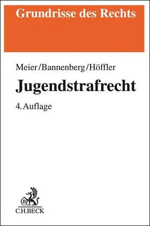 Jugendstrafrecht von Bannenberg,  Britta, Höffler,  Katrin, Meier,  Bernd-Dieter, Rössner,  Dieter, Schöch,  Heinz