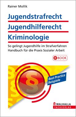 Jugendstrafrecht, Jugendhilferecht, Kriminologie von Mollik,  Rainer
