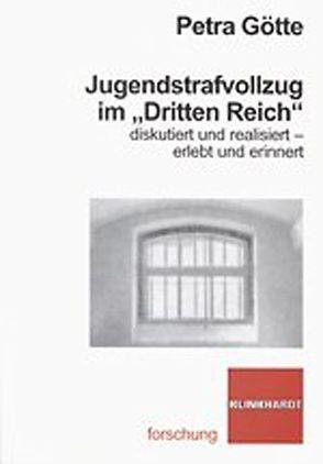 """Jugendstrafvollzug im """"Dritten Reich"""" von Götte,  Petra"""