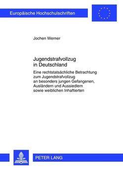 Jugendstrafvollzug in Deutschland von Werner,  Jochen