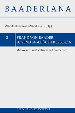 Jugendtagebücher 1786–1793 von Bonchino,  Alberto, Franz,  Albert, von Baader,  Franz