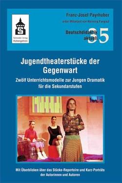 Jugendtheaterstücke der Gegenwart von Fangauf,  Henning, Payrhuber,  Franz-Josef