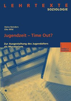 Jugendzeit — Time Out? von Reinders,  Heinz, Wild,  Elke