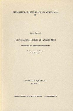 Jugoslavica usque ad annum MDC von Badaliç,  Josip
