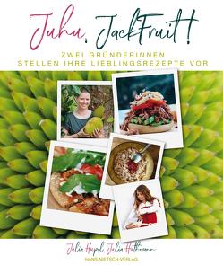 Juhu, Jackfruit! von Hupel,  Julia, Huthmann,  Julia