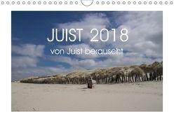 Juist 2018 – von Juist berauscht (Wandkalender 2018 DIN A4 quer) von Schmidt,  Daphne