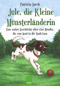 Jule, die Kleine Münsterländerin von Lorch,  Patricia