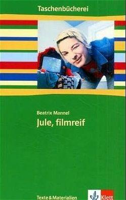 Jule, filmreif von Mannel,  Beatrix