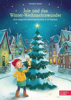 Jule und das Winter-Weihnachtswunder von Coulmann,  Jennifer, Moser,  Annette