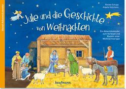 Jule und die Geschichte von Weihnachten von Holzmann,  Angela, Schupp,  Renate