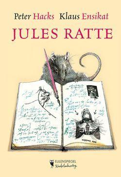 Jules Ratte von Ensikat,  Klaus, Hacks,  Peter
