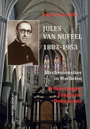 Jules Van Nuffel 1883-1953, Kirchenmusiker in Mechelen von Tunger,  Michael, Van Nuffel,  Eugeen
