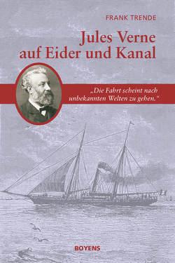 Jules Verne auf Eider und Kanal von Dehs,  Volker, Trende,  Frank, Verne,  Paul