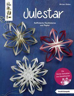 Julestar. Die Sterne-Sensation aus Skandinavien (kreativ.kompakt) von Klobes,  Miriam
