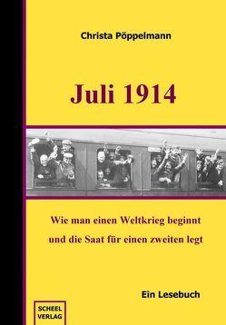 Juli 1914 – Ein Lesebuch von Pöppelmann,  Christa