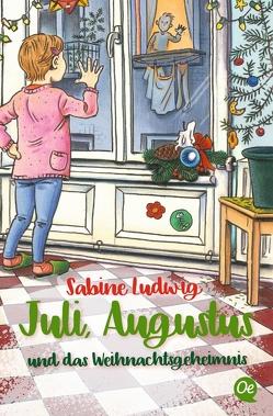 Juli, Augustus und das Weihnachtsgeheimnis von Kreitz,  Isabel, Ludwig,  Sabine