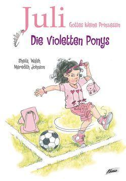 Juli – Die violetten Ponys von Johnson,  Meredith, Walsh,  Sheila