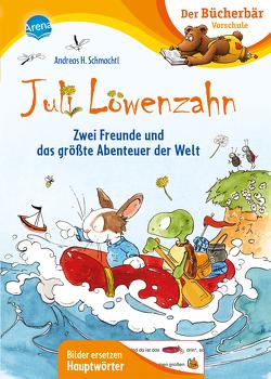 Juli Löwenzahn. Zwei Freunde und das größte Abenteuer der Welt von Schmachtl,  Andreas H.