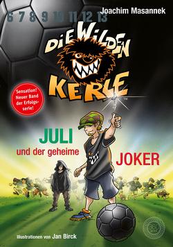 Juli und der Geheime Joker von Birck,  Jan, Masannek,  Joachim