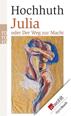 Julia von Hochhuth,  Rolf, Schlange-Schöningen,  Heinrich