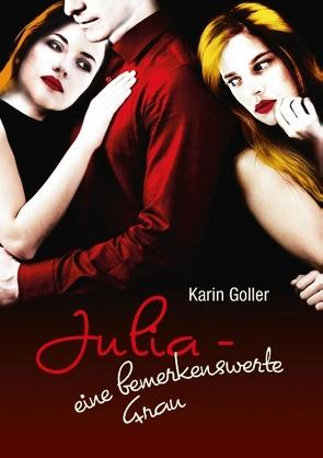 Julia – eine bemerkenswerte Frau von Goller,  Karin